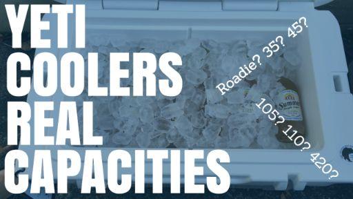 Yeti Coolers Real Capacities