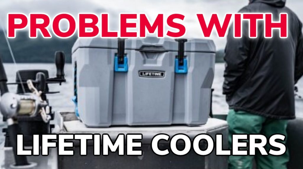 Problems With Lifetime Coolers