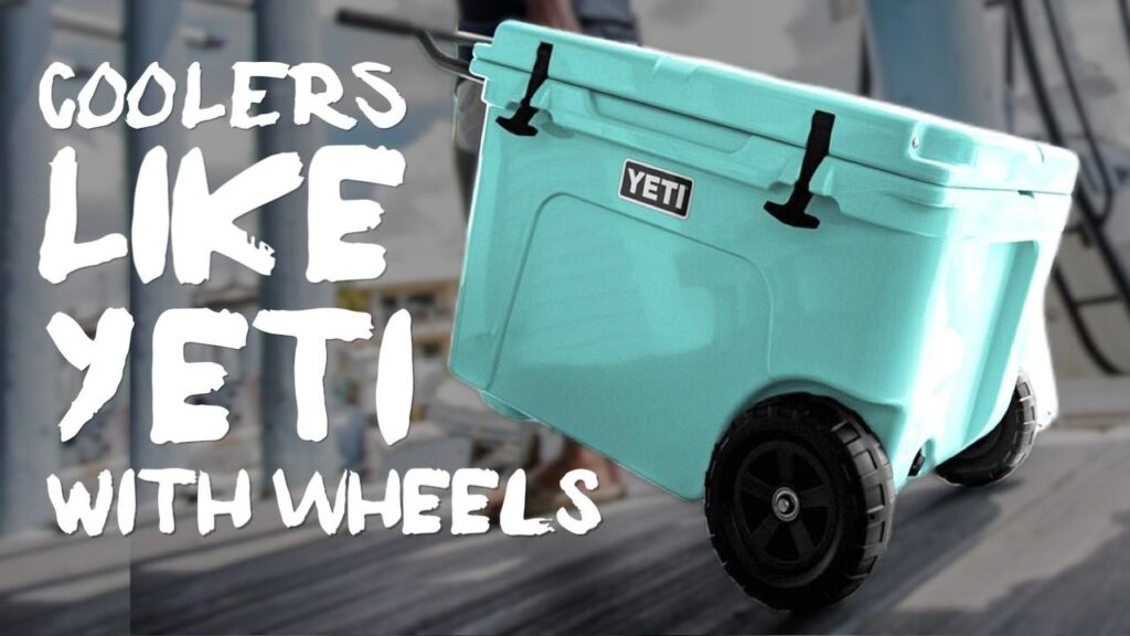 Coolers Like Yeti With Wheels