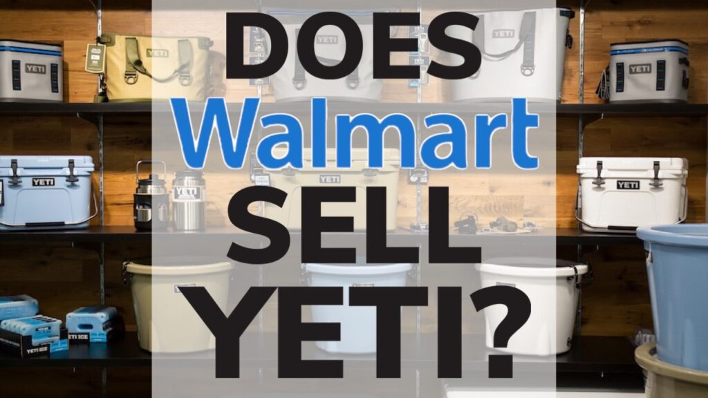 Does Walmart Sell Yeti Coolers?