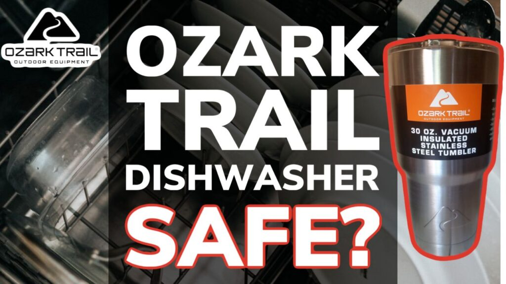 Are Ozark Trail Tumbler Cups Dishwasher Safe?