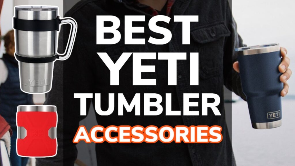 Best Yeti Tumbler Cup Accessories