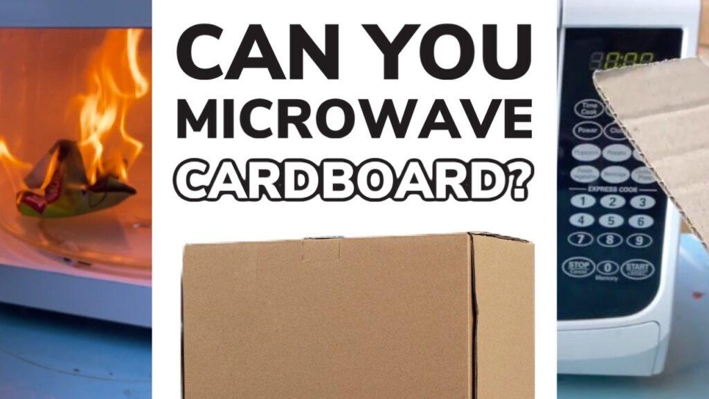 Can You Microwave Cardboard?