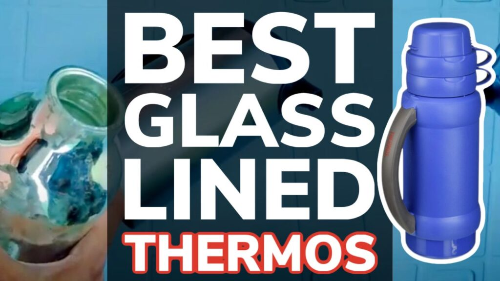 Best Glass Lined Thermos