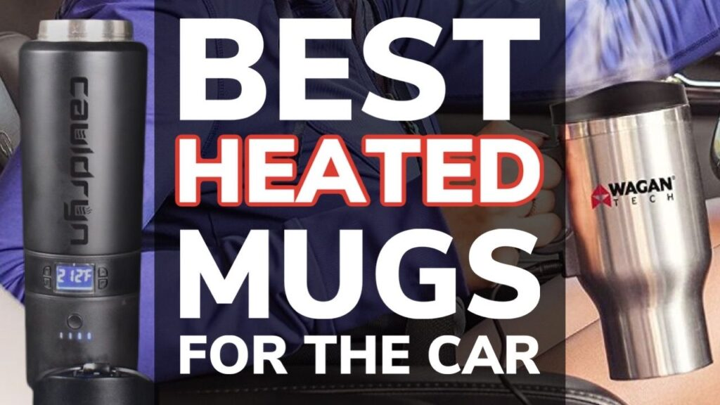 Best Heated Coffee Mugs For The Car