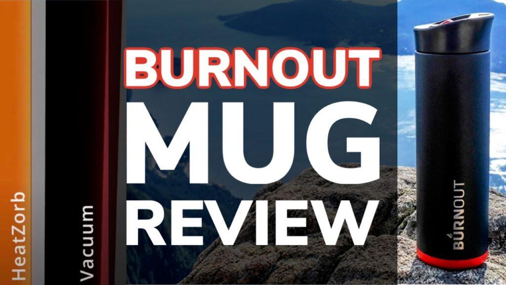 Burnout Mug Review