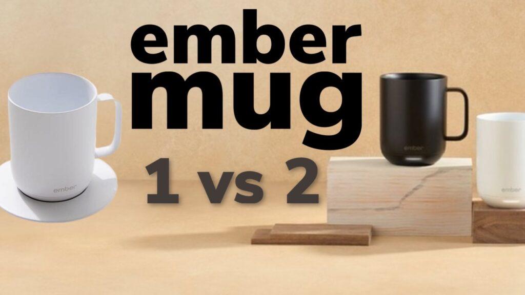 Ember Mug 1 vs Ember Mug 2: What's The Difference?
