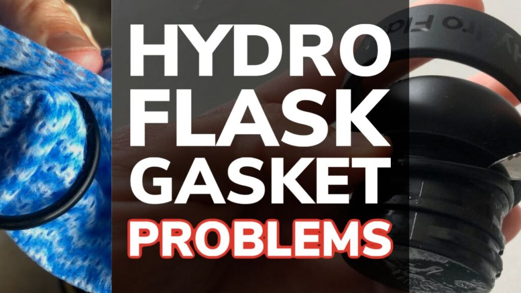 Hydro Flask Gasket Problems