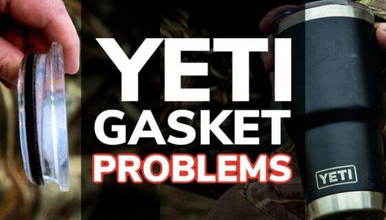 Yeti Gasket Problems