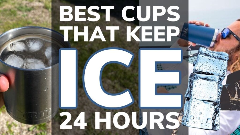Best Cups That Keep Ice 24 Hours