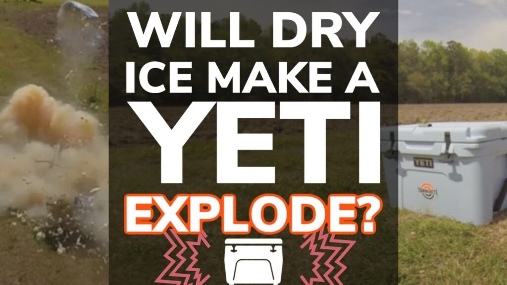 Will Dry Ice Make a Yeti Explode?