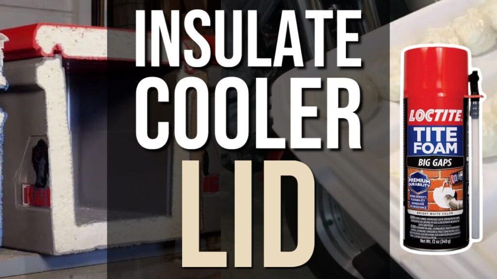Insulate Cooler Lid