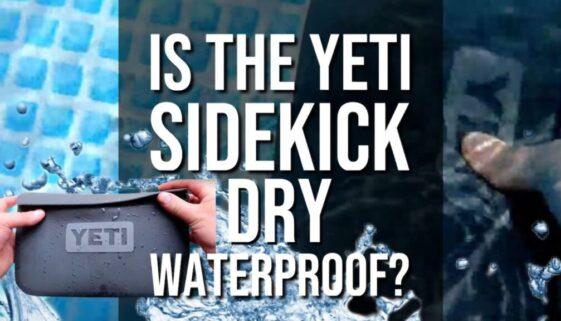 Is The Yeti SideKick Dry WaterProof?