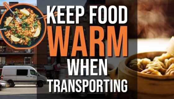 Keep Food Warm When Transporting