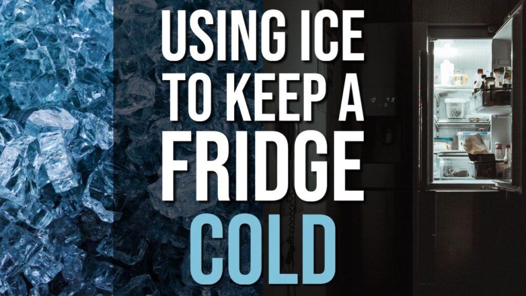 Using Ice To Keep a Fridge Cold