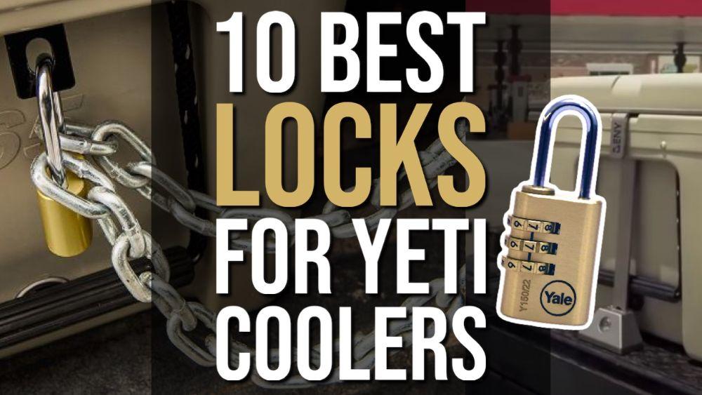 Best Locks For Yeti Coolers