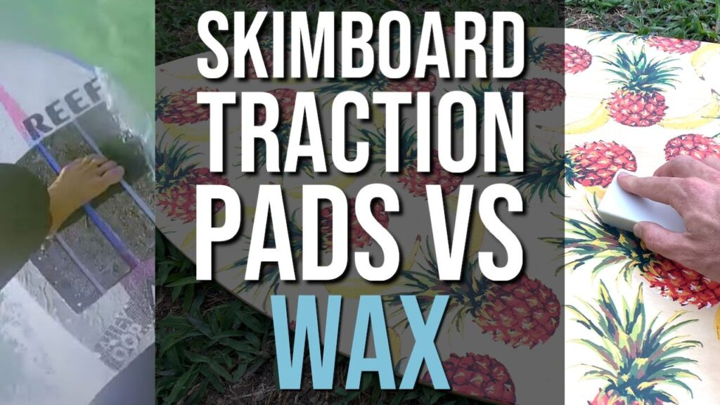 Skimboard Traction Pads vs Wax
