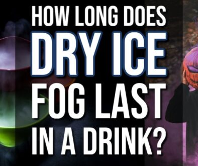 How Long Does Dry Ice Last In A Drink