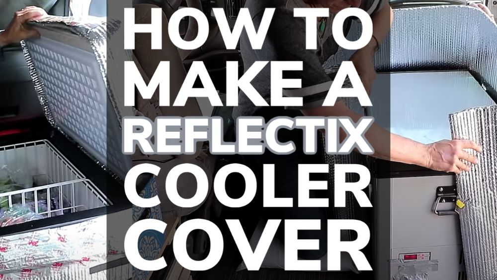 How to Make a Reflectix Cooler Cover