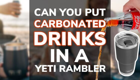 Can You Put Carbonated Drinks In A Yeti Rambler?