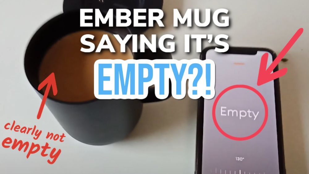 Why Your Ember Mug Says Empty