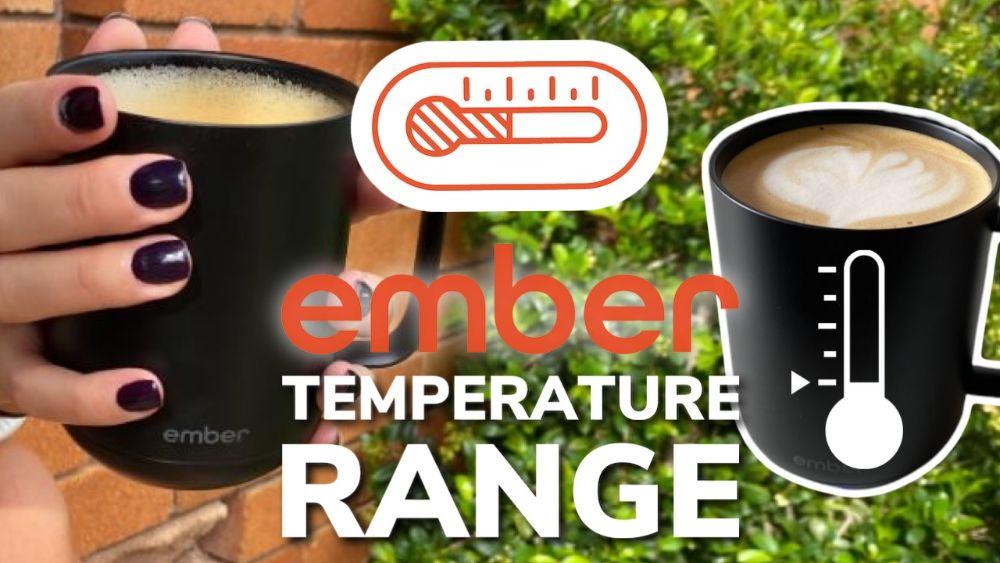 Ember Mug Temperature Range