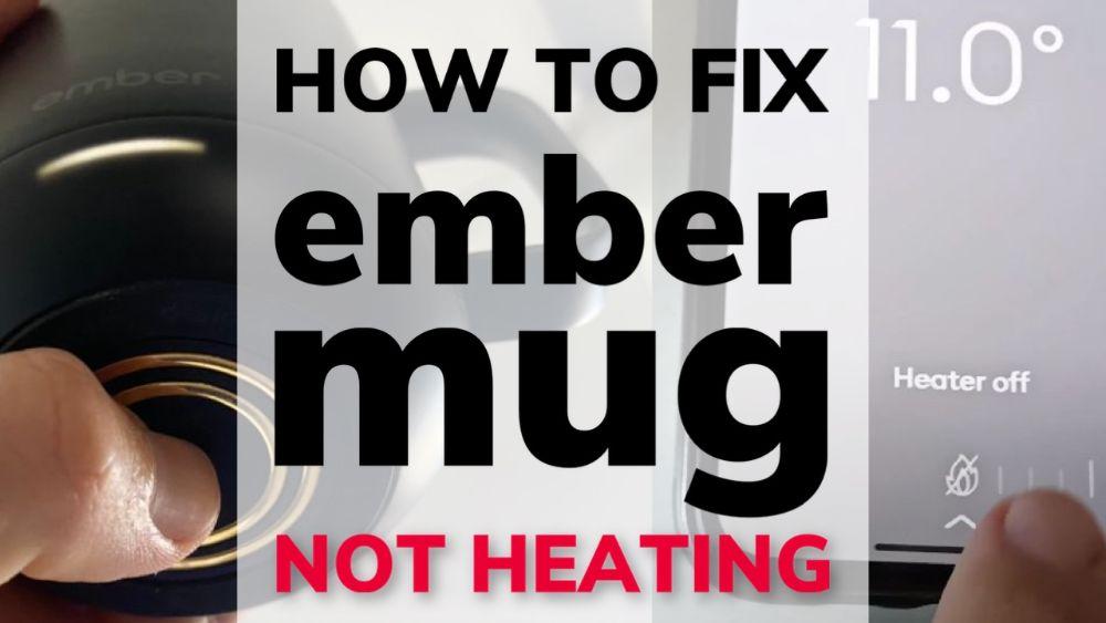 How To Fix Ember Mug Not Heating