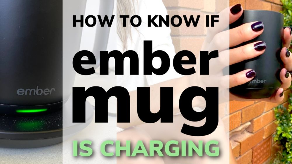How Do I Know If Ember Mug Is Charging?