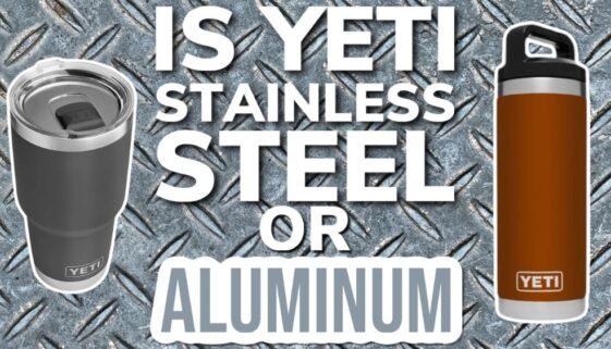 Are Yeti Products Stainless Steel or Aluminum?