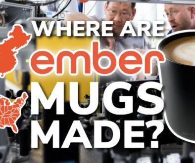 Where Are Ember Mugs Made